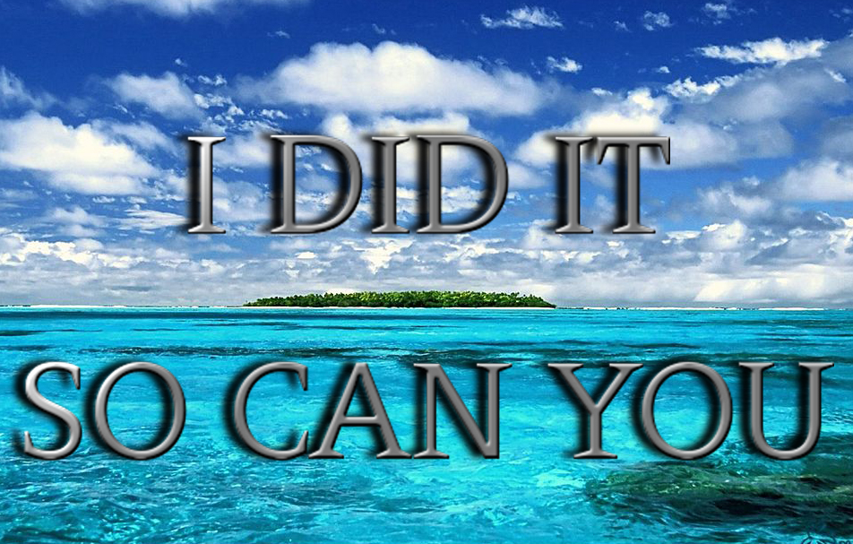 I Did It: So Can You